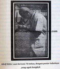 Adolf Hitler saat berusia 78 thn, dengan postur tubuhnya yang agak bongkok