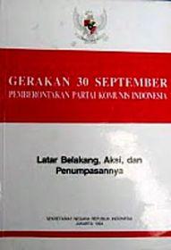 """buku putih berjudul """"Gerakan 30 September, Pemberontakan Partai Komunis Indonesia, Latar Belakang, Aksi, dan Penumpasannya""""."""