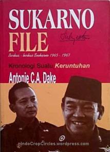 Buku Soekarno File, Berkas-berkas Soekarno 1965-1967, Kronologi Suatu Keruntuhan (Antonie C.A. Dake)