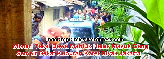 [HEBOH] ... Aneh Tapi Nyata! Misteri Taksi Antar 3 Hantu Wanita ke TPU Karet Bivak Jakarta