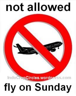 tidak boleh terbang di hari minggu not allowed fly on Sunday