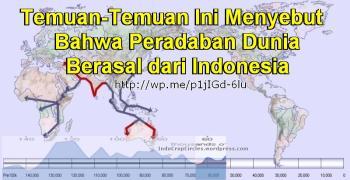 Temuan-Temuan Ini Sebut Peradaban Dunia Berasal dari Indonesia
