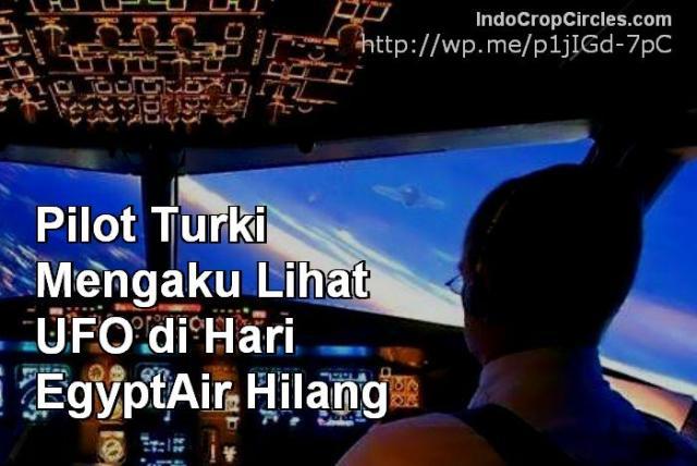 Pilot Turki Mengaku Lihat UFO di Hari EgyptAir Hilang BANNER
