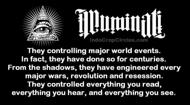 Merekalah yang mengendalikan dan membuat peristiwa-peristiwa besar dunia. Bahkan, mereka telah melakukannya selama berabad-abad lamanya. Dari baik layar agar tak terlihat, mereka telah membuat dan merekayasa setiap perang besar, setiap terjadi revolusi dan setiap terjadi resesi di dunia ini. Mereka mengendalikan semua yang Anda baca, semua yang Anda dengar, dan semua yang anda lihat di media-media.